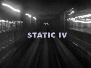 STATIC IV