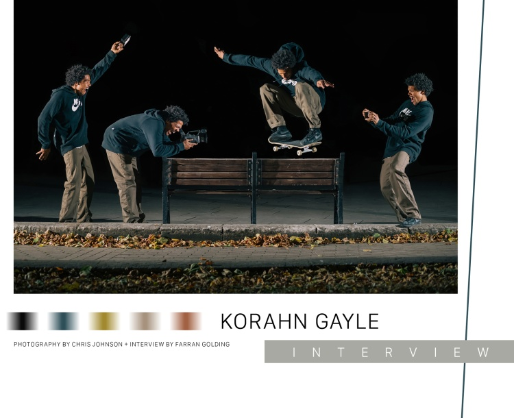 Korahn Gayle, Sidewalk Magazine Issue 223, Photography by Chris Johnson and interview by Farran Golding