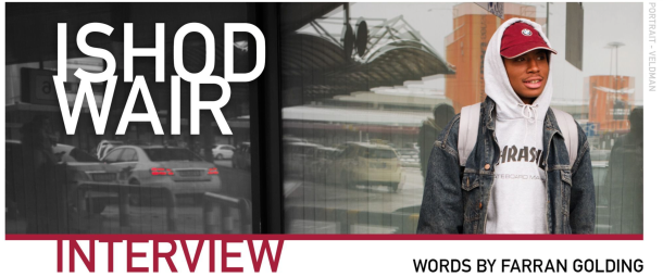Ishod Wair Sidewalk Magazine Interview by Farran Golding. Opening photo by Marcel Veldman.