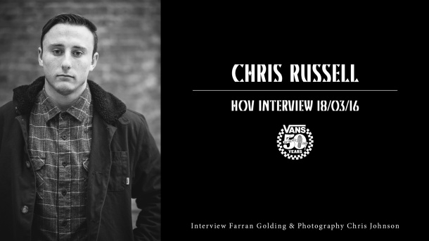 Chris Russell Interview - Sidewalk Magazine - Vans 50th Anniversary