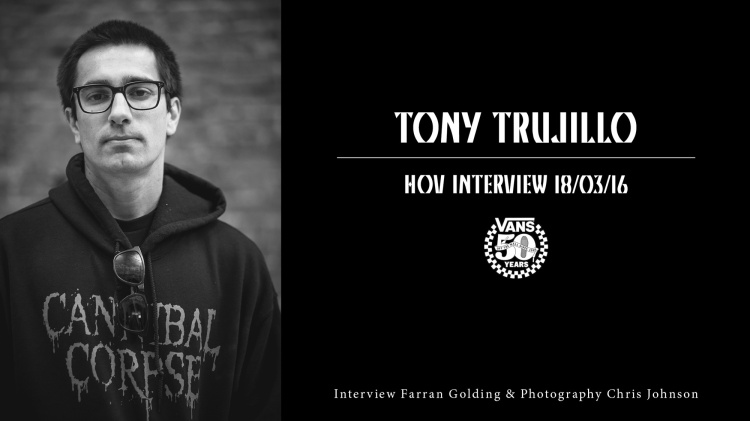 Tony-Trujillo-Interview, Sidewalk Magazine, Vans 50th Anniversary